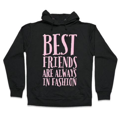 Best Friends Are Always In Fashion White Print Hooded Sweatshirt