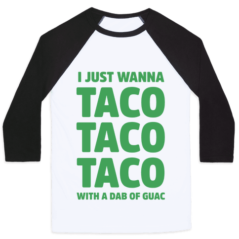 All I Need's a Taco Baseball Tee