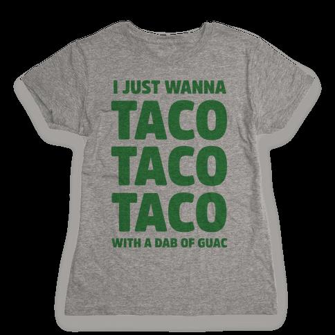 All I Need's a Taco Womens T-Shirt