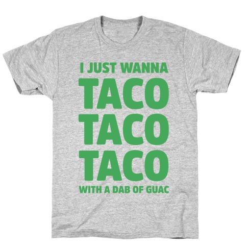 All I Need's a Taco T-Shirt
