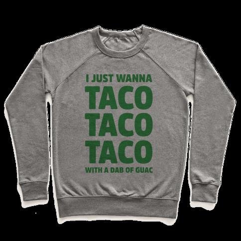All I Need's a Taco Pullover