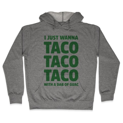 All I Need's a Taco Hooded Sweatshirt