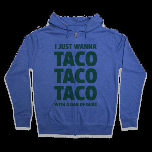 All I Need's a Taco Zip Hoodie