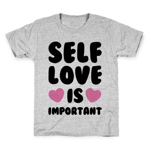 Self Love Is So Important Kids T-Shirt