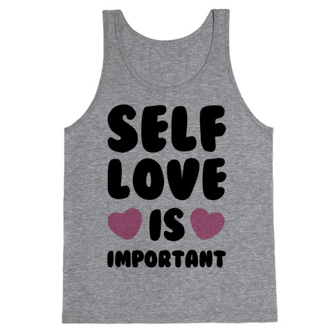 Self Love Is So Important Tank Top