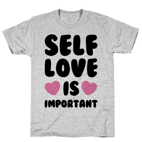 Self Love Is So Important T-Shirt