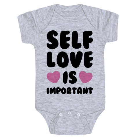 Self Love Is So Important Baby Onesy