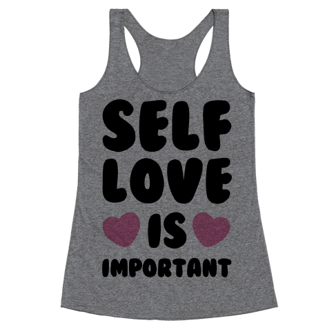 Self Love Is So Important Racerback Tank Top