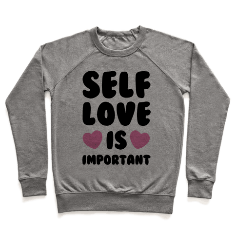 Self Love Is So Important Pullover