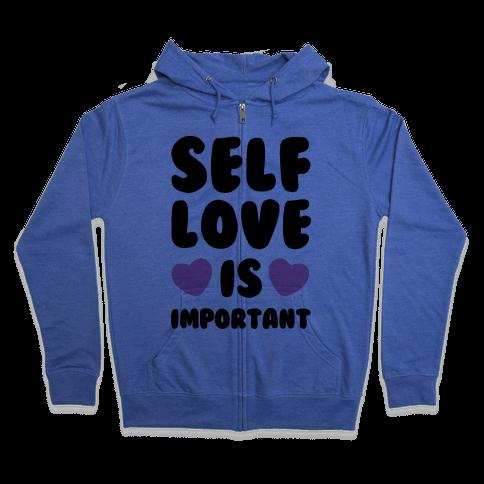 Self Love Is So Important Zip Hoodie