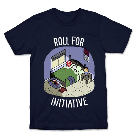 Roll For Initiative To Get Out Of Bed Mens/Unisex T-Shirt