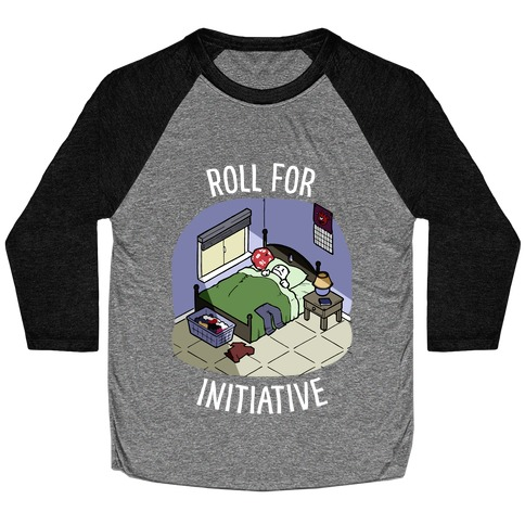 Roll For Initiative To Get Out Of Bed Baseball Tee