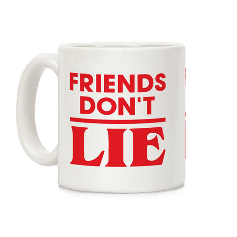 Friends Dont Lie