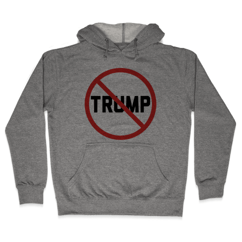 No Trump Hooded Sweatshirt