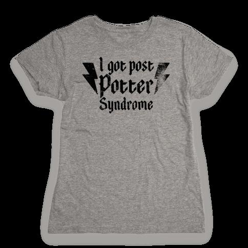 I Got Post Potter Syndrome Womens T-Shirt