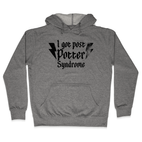 I Got Post Potter Syndrome Hooded Sweatshirt