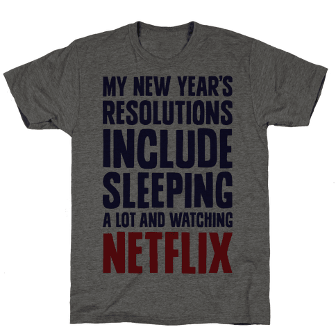 My New Year's Resolutions Include Sleeping A Lot And Watching Netflix