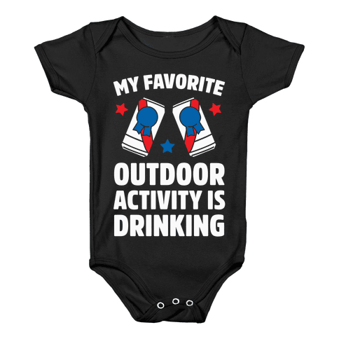 My Favorite Outdoor Activity Is Drinking Baby Onesy