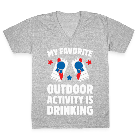 My Favorite Outdoor Activity Is Drinking V-Neck Tee Shirt