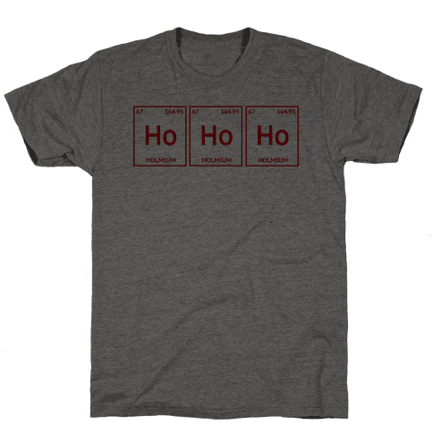 HO HO HO ( Holmium Christmas Element ) Mens T-Shirt