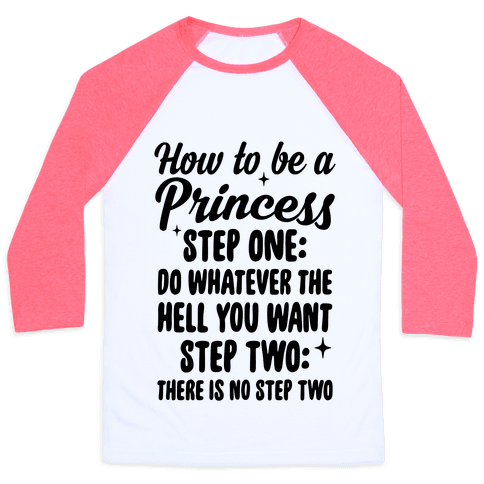 How To Be A Princess Baseball Tee