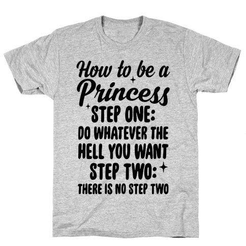 How To Be A Princess Mens T-Shirt