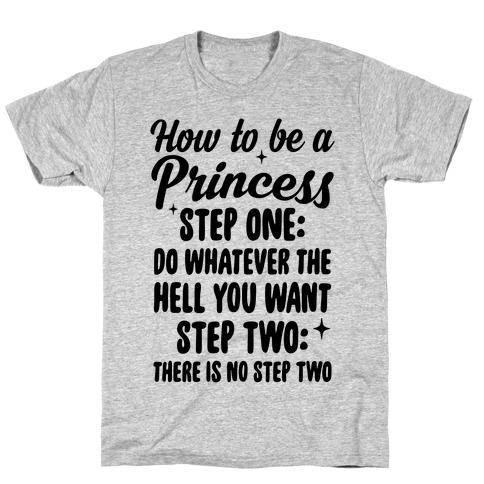 How To Be A Princess Mens/Unisex T-Shirt