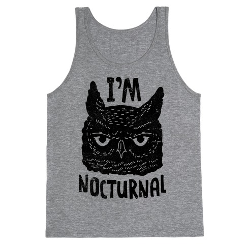I'm Nocturnal Tank Top