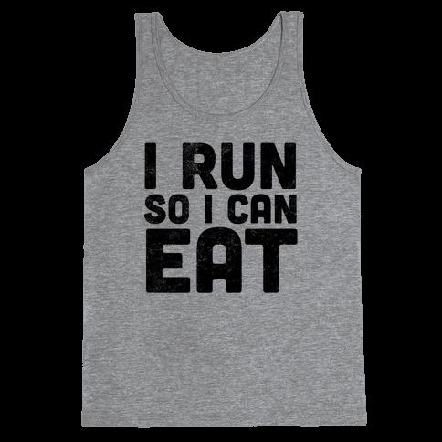 I Run So I Can Eat Tank Top