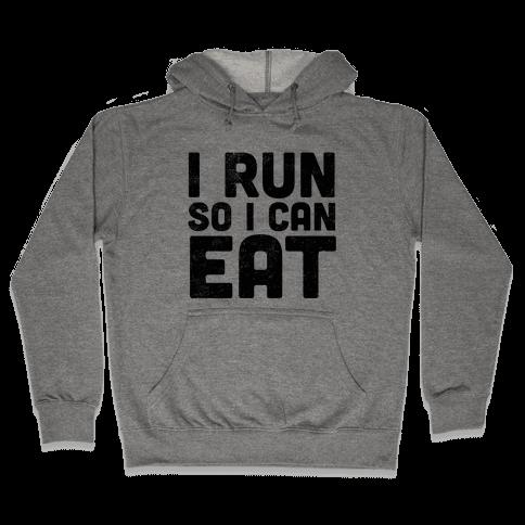I Run So I Can Eat Hooded Sweatshirt
