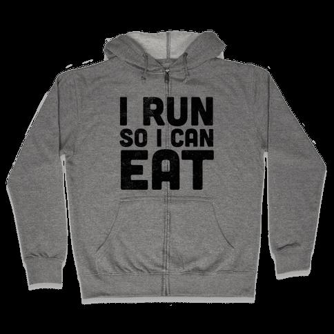 I Run So I Can Eat Zip Hoodie