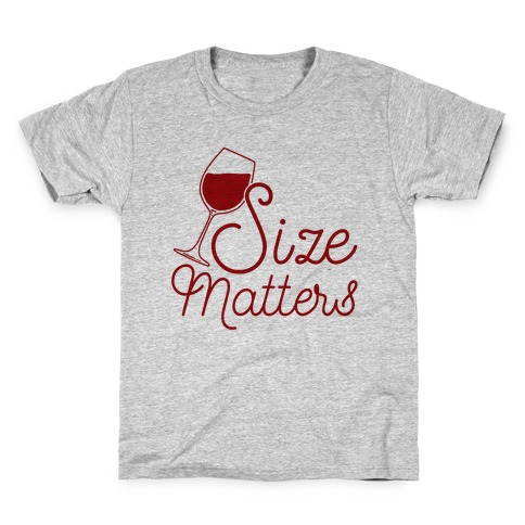 Size Matters (Wine) Kids T-Shirt