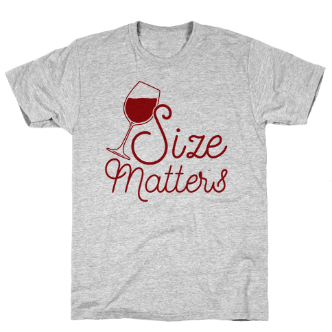 Size Matters (Wine) Mens T-Shirt