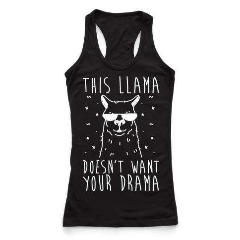 This Llama Doesn't Want Your Drama