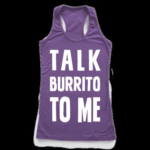 Talk Burrito To Me Racerback Tank Top