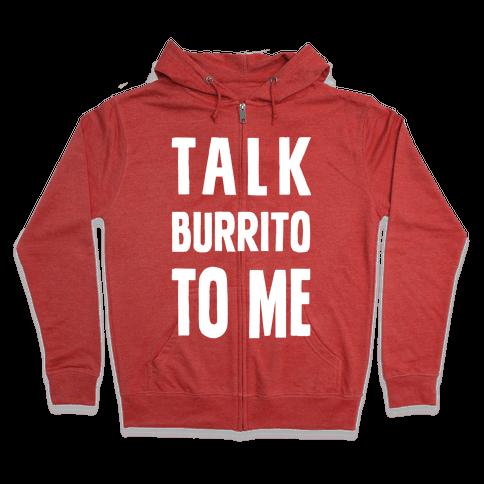Talk Burrito To Me Zip Hoodie