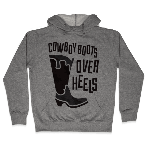Cowboy Boots Over Heels Hooded Sweatshirt