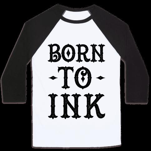 Born To Ink Baseball Tee
