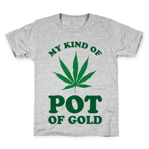 My Kind of Pot of Gold Kids T-Shirt