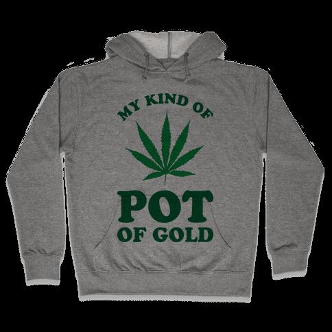 My Kind of Pot of Gold Hooded Sweatshirt