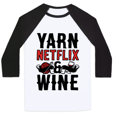 Yarn Netflix & Wine Baseball Tee