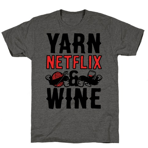 Yarn Netflix & Wine T-Shirt