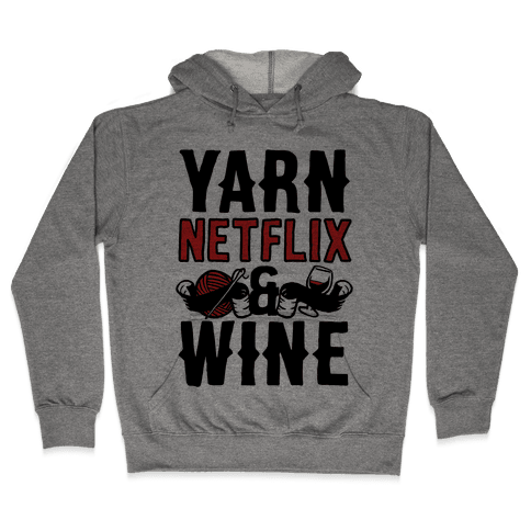 Yarn Netflix & Wine Hooded Sweatshirt