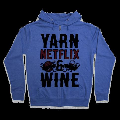 Yarn Netflix & Wine Zip Hoodie