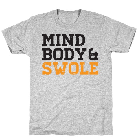Mind Body and Swole Mens T-Shirt