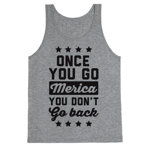 Once You Go Merica You Don't Go Back Tank Top