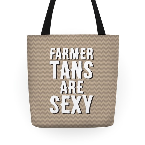 Farmer Tans Are Sexy Tote