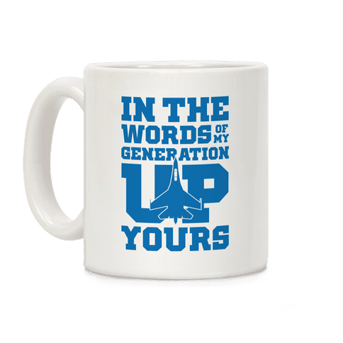 In The Words Of My Generation Up Yours Coffee Mug