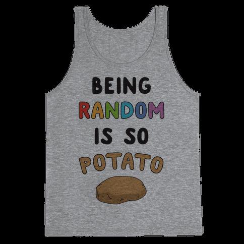 Being Random Is So Potato Tank Top