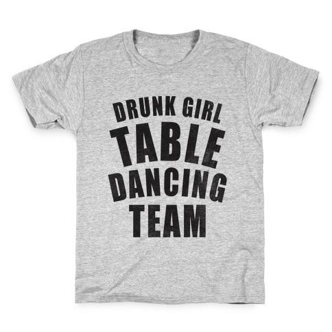 Drunk Girl Table Dancing Team Kids T-Shirt